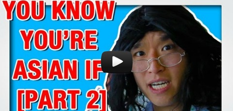 You Know You're Asian If (Pt.2)
